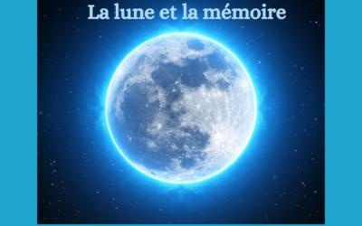 La lune et la mémoire